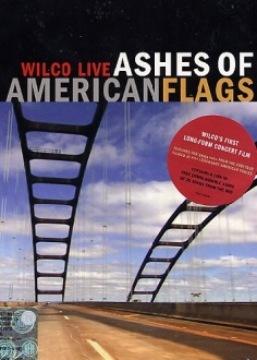 Wilco Live - Ashes Of American Flags.jpeg